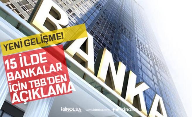 18 Mayıs Tarihinde 15 İlde Kamu ve Özel Bankaları Açık Olacakmı! Yeni Açıklama!