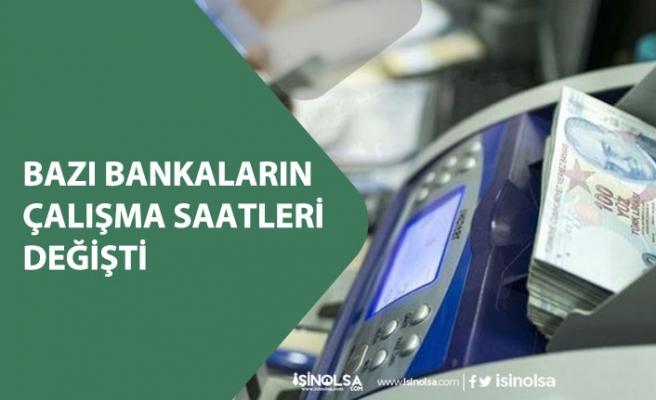 4 Mayıs Bankaların Çalışma Saatleri Değişti! TEB, Denizbank, Şekerbank!