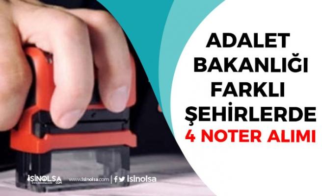 Adalet Bakanlığı Farklı Şehirlerde 4 Noter Alımı Yapacak! Başvuru Şartı!