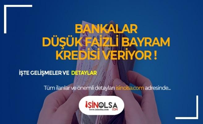 Bankaların Düşük Faiz Oranı, Uzun Vade ile Bayram Kredisi Fırsatları!