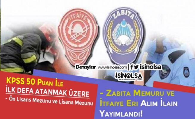 Belediye'den 50 KPSS Puanı İle İtfaiye Eri ve Zabıta Memuru Alım İlanı Yayımlandı!