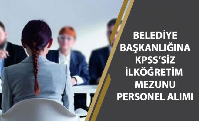 Belediye İŞKUR'dan KPSS'siz İlköğretim Mezunu Personel Alımı Yapacak!