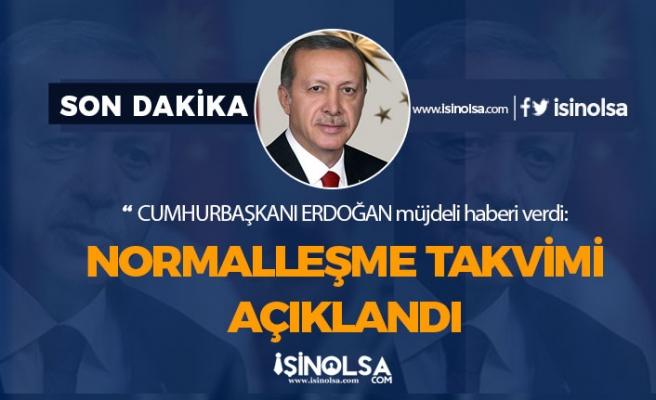 Cumhurbaşkanı Erdoğan Mayıs, Haziran Temmuz Normalleşme Takvimi Açıklandı!