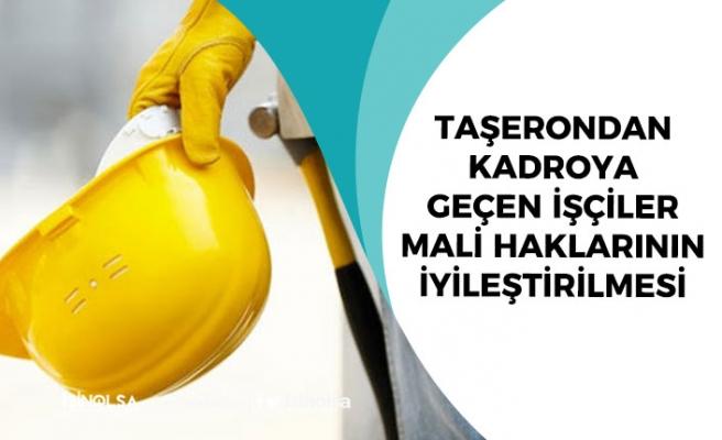 Kadroya Geçen Taşeron İşçiler Mali Hakların İyileştirilmesi! İkramiye Ödemesi