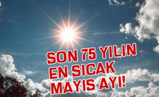 Son 75 Yılın En Sıcak Mayıs Ayı! Meteoroloji'den Önemli Uyarı!