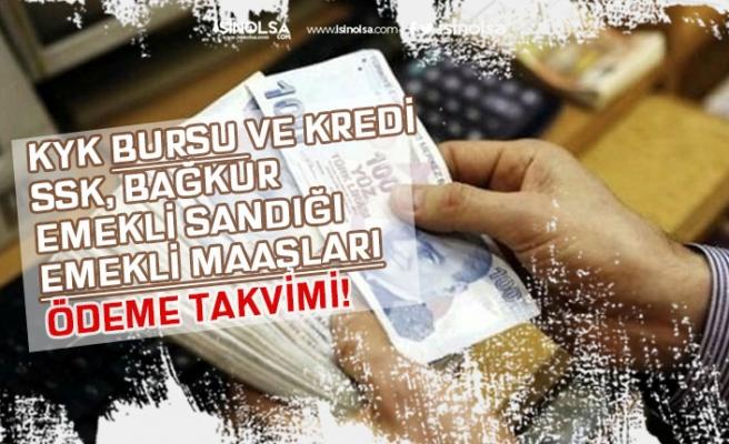 SSK, Bağkur Emekli Maaşı, KYK Burs Kredi Ödemesi Açıklaması! Ödeme Takvimi!