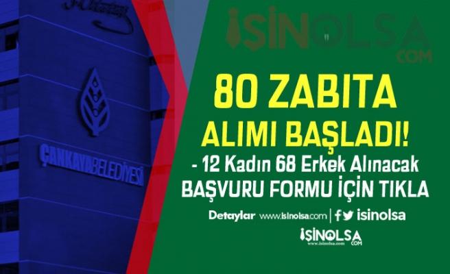 Çankaya Belediyesi 12 Kadın 68 Erkek Zabıta Memuru Alımı Bugün Başladı!