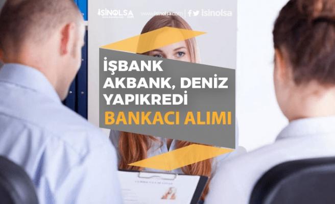Denizbank, Akbank İşbank Yapıkredi Bankacı Personel Alımı İlanı Açıkladı!
