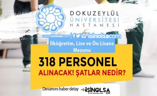 Dokuz Eylül Üniversitesi Hastanesi 318 Kamu İşçisi Alacak! İlköğretim, Lise ve Ön Lisans