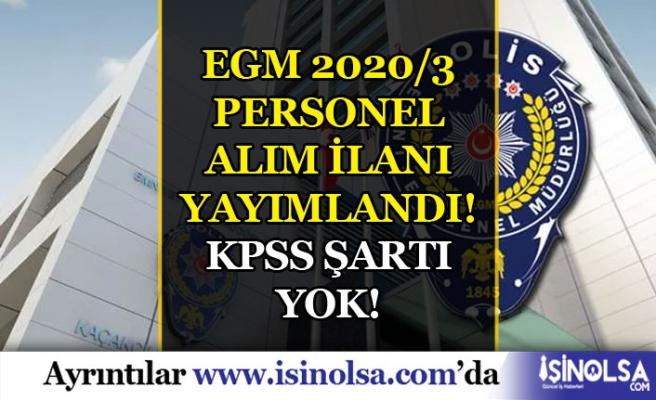 Emniyet Genel Müdürlüğü 2020/3 KPSS Siz Sözleşmeli Personel Alım İlanı Yayımladı!