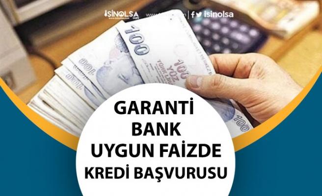 Garanti Bankası Uygun Faizli İhtiyaç Kredisi Faiz Oranı, İstenilen Belgeler!
