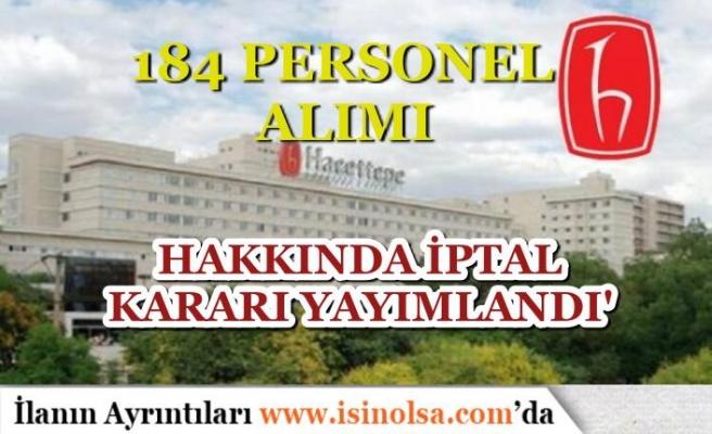 Hacettepe Üniversitesi 184 Sözleşmeli Personel Alımında İptal İlanı Yayımlandı