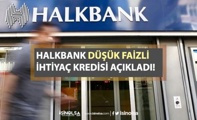 Halkbank 6 Ay ödemesiz 10 Bin Tl Düşük Faizli İhtiyaç Kredisi Veriyor