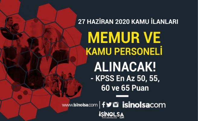 KPSS 50, 55, 60 ve 65 Puan İle 27 Haziran Memur Alımı İlanları Yayımlandı!