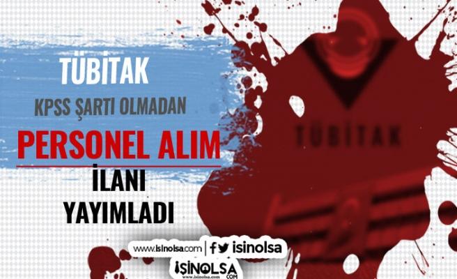 KPSS Şartı Aranmadan TÜBİTAK Ankara'da 15 Personel Alacak!