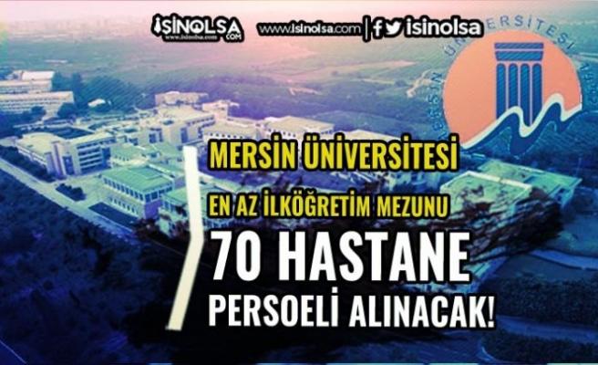 Mersin Üniversitesi 70 Hastane Personeli Alımı Yapacak! Başvurular İŞKUR'dan