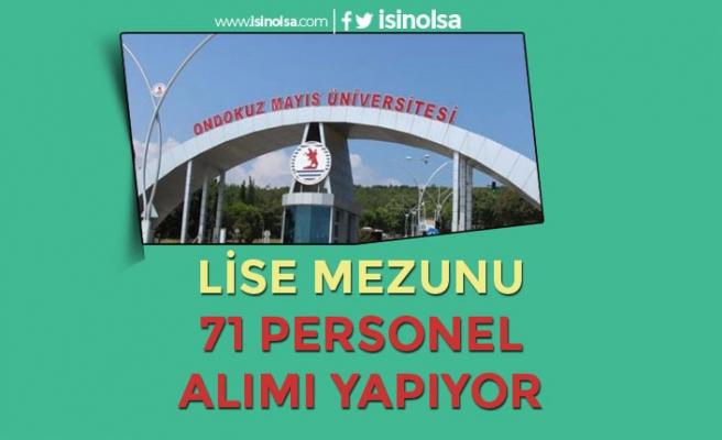 Ondokuz Mayıs Üniversitesi Lise Mezunu 71 Personel Alımı Yapıyor
