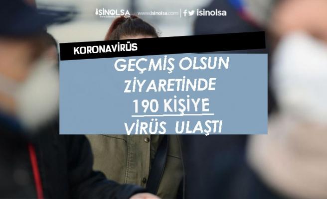 Sağlık Bakanı Açıkladı! Geçmiş Olsun Ziyaretinde 190 Kişiye Virüs Bulaştı!