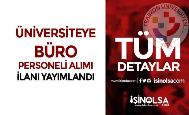 Trabzon Üniversitesi Sınavsız 4/B 10 Büro Personeli Alacak