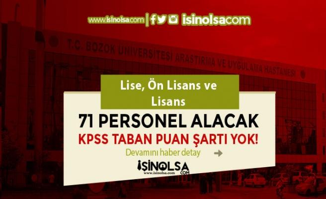 Yozgat Bozok Üniversitesi KPSS Taban Puan Olmadan 71 Personel Alacak!
