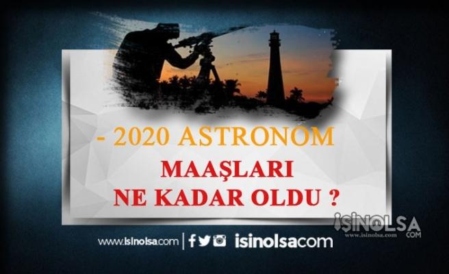 Astronomlara 2020'de Ne Kadar Maaş Ödeniyor?