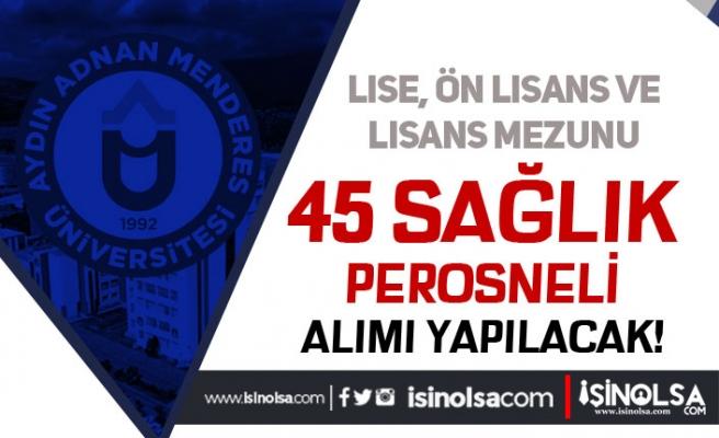 Aydın Adnan Menderes Üniversitesi 45 Sağlık Personeli Alımı Yapacak
