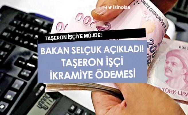 Bakan'dan Açıklama Taşeron İşçi İkramiye Ödemesi Müjdesi! Ne kadar Tediye Ödenecek?