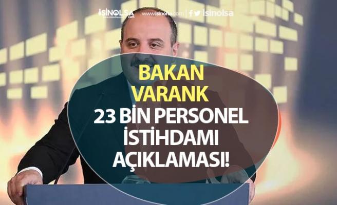 Bakan Varank Yatırımlarla 23 Bin Personel İstihdamı Bekliyoruz!