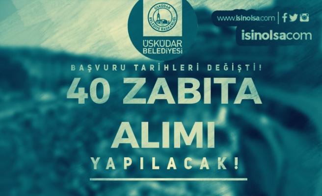 Başvuru Tarihleri Güncellendi: Üsküdar Belediyesi 40 Zabıta Alacak