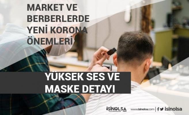 Berber ve Marketlerde Yeni Koronavirüs Önlemleri! Yüksek Ses ve Maske Detayı!