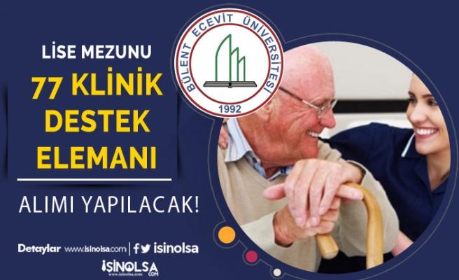 Bülent Ecevit Üniversitesi 77 Klinik Destek Elemanı Alacak! Lise Mezunu