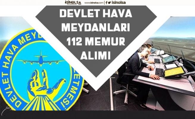 Devlet Hava Meydanları İşletmesi 112 Memur Alımı Kadroları! Başvuru Şartı!