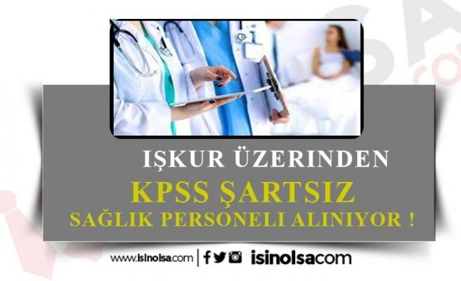 İŞKUR Üzerinden KPSS Şartsız 524 Sağlık Personeli Alınacak!