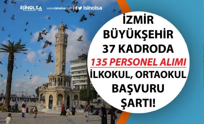 İzmir Büyükşehir Belediyesi 37 kadroda 135 Personel Alımı! İzenerji, İlkokul, Lise Mezunu!