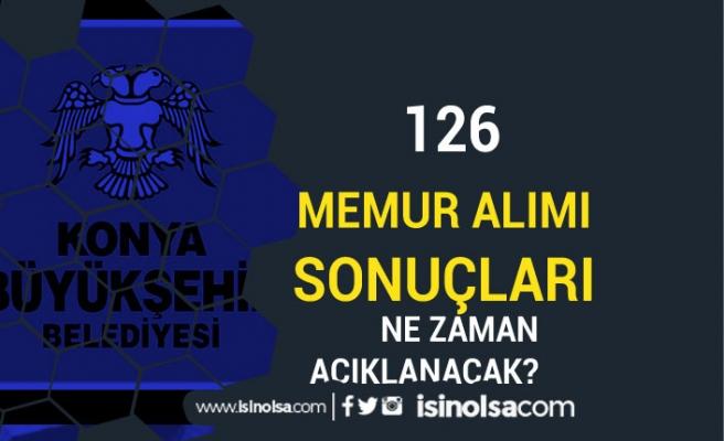 Konya Büyükşehir Belediyesi 126 Memur Alımı Sonuçları Ne Zaman Açıklanacak?