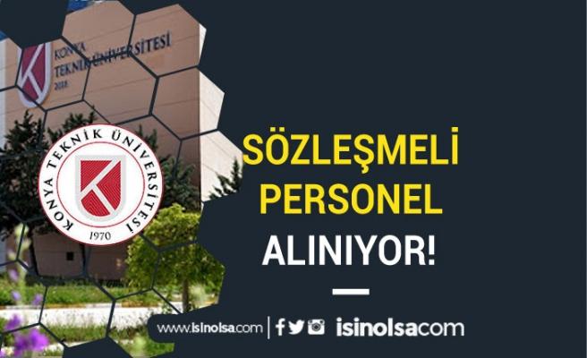 Konya Teknik Üniversitesi Sözleşmeli Bilişim Personeli Alım İlanı Yayımladı!