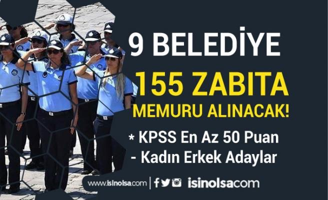 KPSS En Az 50 ve 60 Puan İle 9 Belediye 155 Zabıta Memuru Alınacak