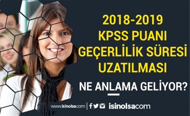 Memur Alımı İçin 2018-2019 KPSS Puanı Geçerlilik Süresi Uzatılması Ne Anlama Geliyor?