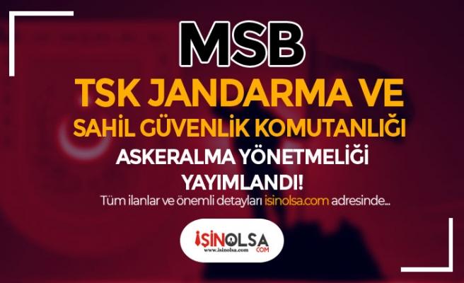 MSB Askeralma Yönetmeliği Yayımlandı! TSK- Jandarma ve Sahil Güvenlik
