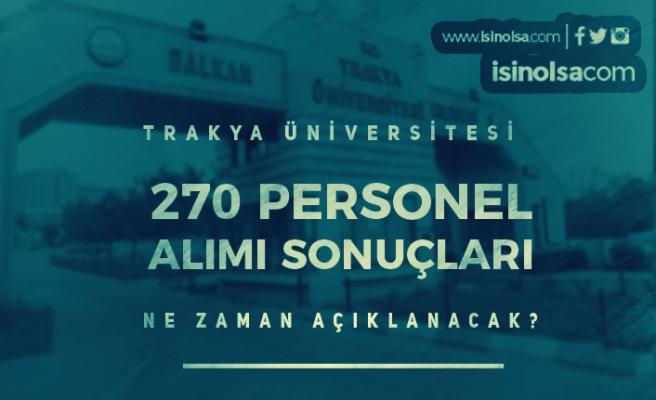 Trakya Üniversitesi 270 Personel Alımı Sonuçları Ne Zaman Açıklanacak?