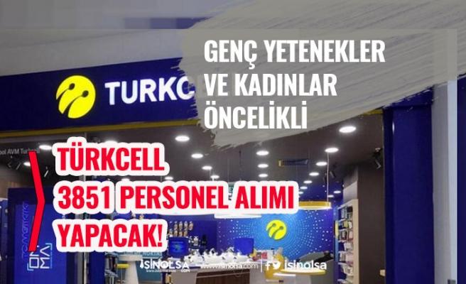 Türkcell 3 Bin 851 Personel Alımı Yapacak! Genç ve Kadın Adaylara Öncelik!