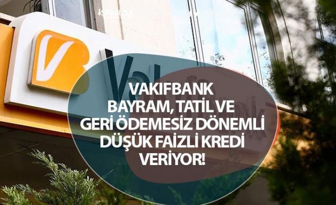 Vakıfbank Bayram Kredisi, Tatil Kredisi ve Bireysel Tüketici Kredi Kampanyaları!