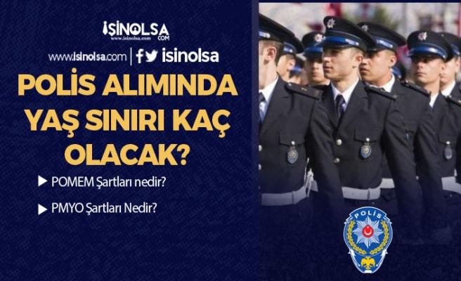 2020 PMYO ve POMEM Polislik Yaş Sınırı Kaç? Polis Alımı Şartları Esnetilecek mi?