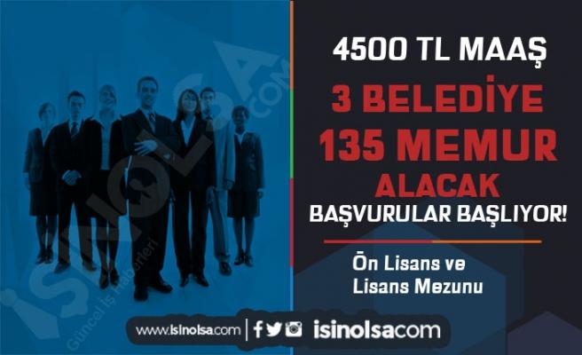 3 Belediye 4500 TL Maaş İle 135 Düz Memur ve Zabıta Alacak! Başvurular Başlıyor