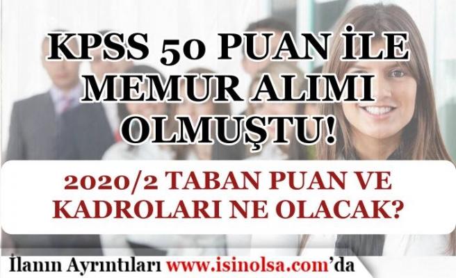 50 KPSS Puanı İle Memur Alımı Olmuştu! 20202 Atamasında Kadro ve Taban Puan?