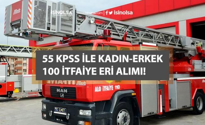 55 KPSS Puanı ile Kadın Erkek 100 İtfaiye Eri Alımı! Başvuru Şartları!