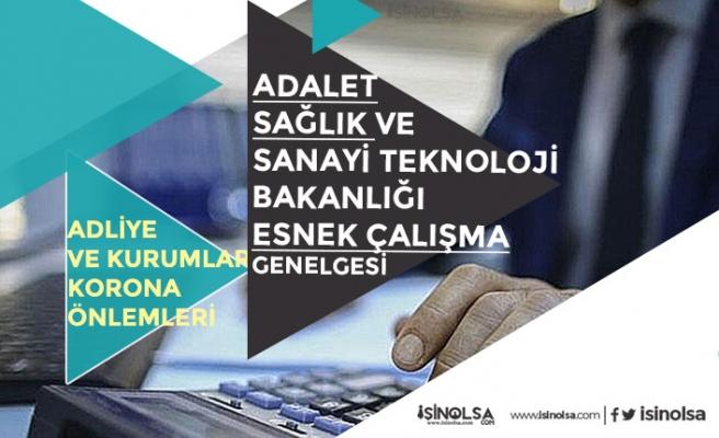 Adalet, Sağlık, Sanayi ve Teknoloji Bakanlığı Esnek ve Dönüşümlü Çalışma Genelgesi Açıkladı!