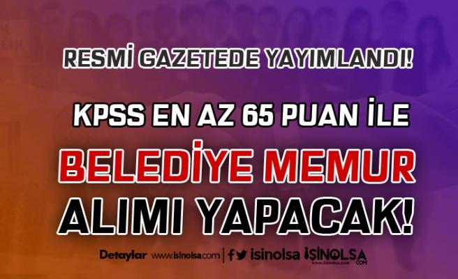 Belediye 65 KPSS Puanı İle Zabıta ve VHKİ Memuru Alım İlanı Resmi Gazetede Yayımlandı