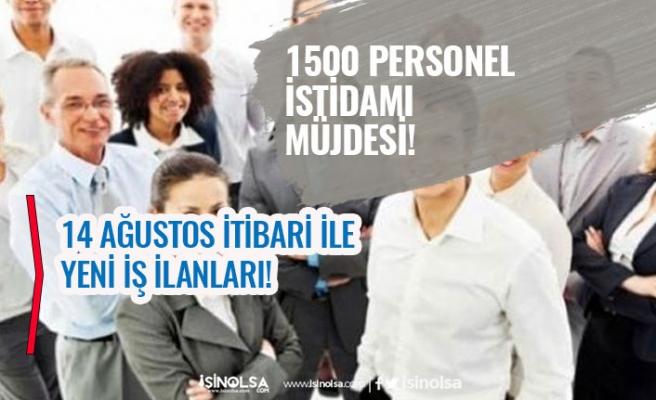Bölgede 1500 Personel İstihdam Müjdesi Geldi. 14 Ağustos İtibari ile 58 Bin Personel Alımı!