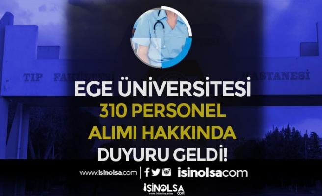Ege Üniversitesi 310 Personel Alımı Hakkında Duyuru Geldi